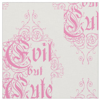 Pink Text Evil But Cute Fabric