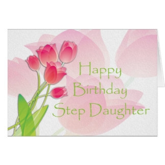 Pink Tulip Birthday Card for Step Daughter