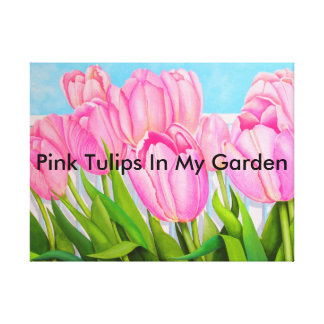 Pink Tulips In My Garden Gallery Wrapped Canvas