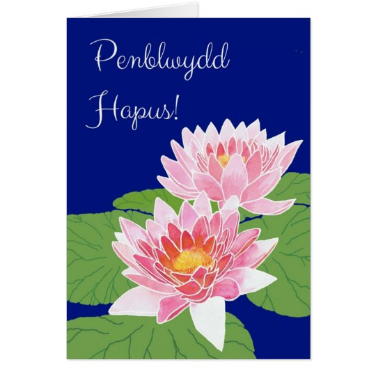 Pink Water Lilies Birthday Card: Welsh Greeting Card
