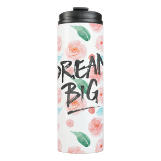Pink Watercolor Roses Dream Big Thermal Tumbler