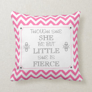 Pink White Chevron Though She Be But Little Pillow