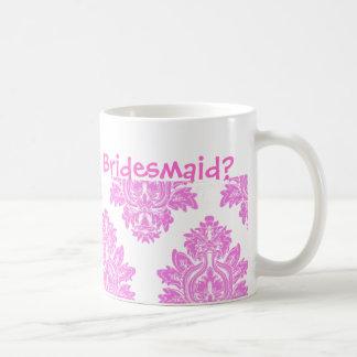 Pink Will you be my Bridesmaid Mug