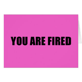 Pink You are fired Card