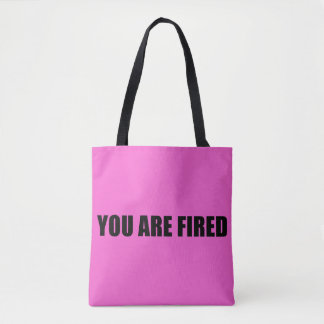 Pink You are fired Tote Bag