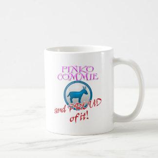 Pinko Commie And Proud of It! Coffee Mug