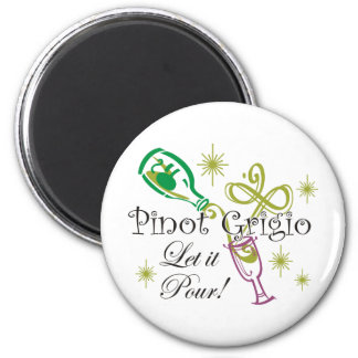 Pinot Grigio, Let it Pour! 6 Cm Round Magnet