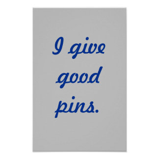 Pinterest Fan - I Give Good Pins 11x17 Poster