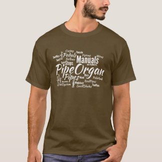 Pipe Organ Word Cloud WHITE Text T-Shirt