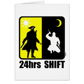 Pirate and ninja 24hrs shift greeting card