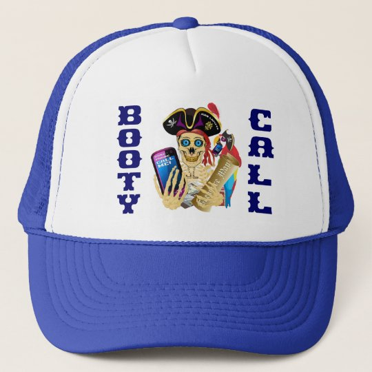 Pirate Booty Call IMPORTANT Read About Design Trucker Hat