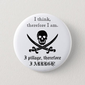 Pirate Button; I think, therefore I am 3 6 Cm Round Badge