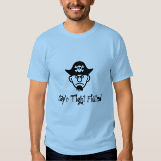 Pirate Cap'n Tight Fisted T-shirt