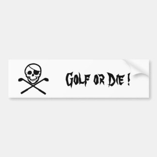 Pirate Flag Golf or Die Bumper Sticker