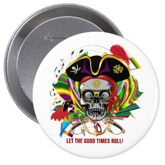 Pirate Let the good times roll Pinback Buttons