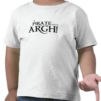 Pirate says ARGH Shirts