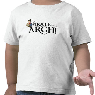 Pirate says ARGH Tees