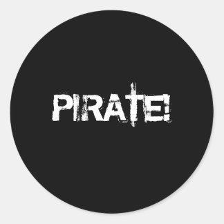 PIRATE! Slogan in grunge font. Black and White. Classic Round Sticker