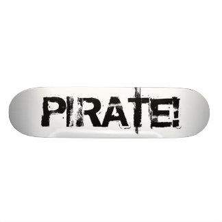 PIRATE! Slogan in grunge font. Black. Skate Boards