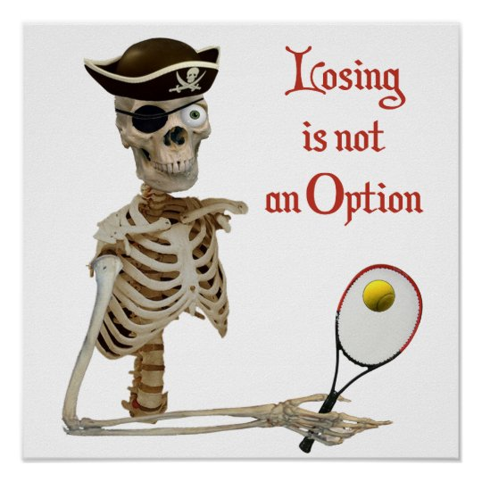 Pirate Tennis Losing Skeleton Poster