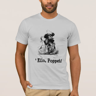 Pirate's Greeting 'Ello, Poppet! T-Shirt