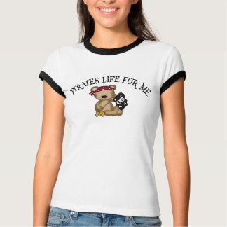 Pirates Life For Me T-Shirt
