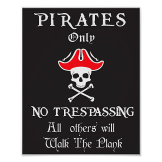 Pirates Only NO Trespassing Poster