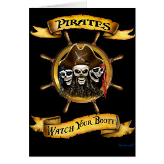 Pirates Watch Your Booty! Greeting Card