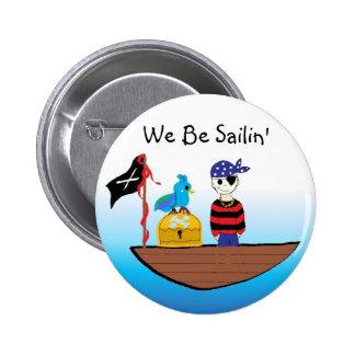 Pirates - We Be Sailin' 6 Cm Round Badge