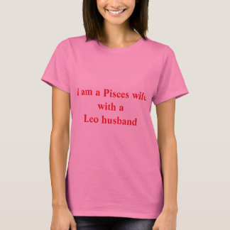 Pisces Wife with a Leo Husband T-Shirt