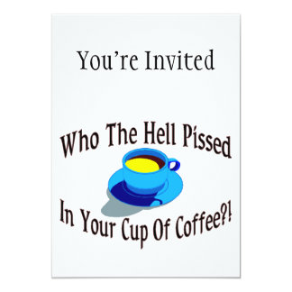 Pissed In Your Coffee 13 Cm X 18 Cm Invitation Card