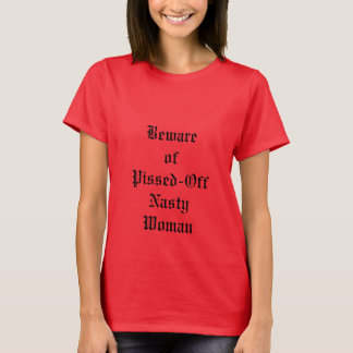 Pissed-Off Nasty Woman old english T-Shirt