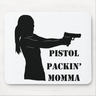 Pistol Packin Momma Mouse Pads