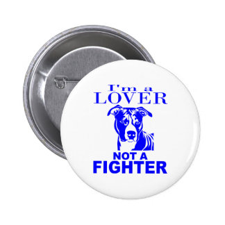 PIT BULL LOVER NOT A FIGHTER 6 CM ROUND BADGE