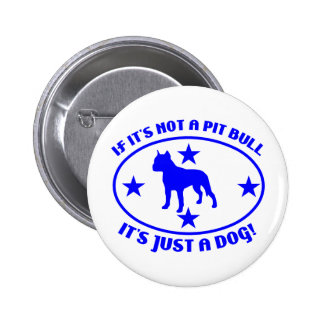 PIT BULL NOT A DOG 6 CM ROUND BADGE