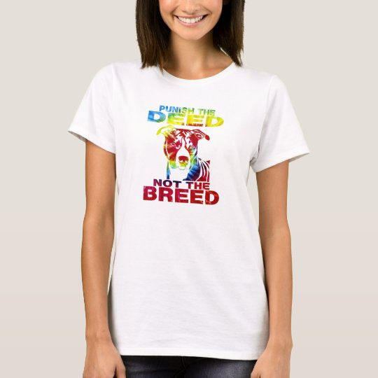 PIT BULL PUNISH THE DEED NOT THE BREED td6B T-Shirt