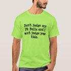 Pit Bull Rescue Oklahoma: Don't judge t shirt