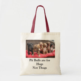Pit Bulls are for Hugs, not Thugs Budget Tote Bag