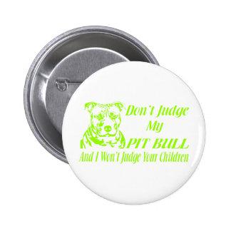 PITBULL DON'T JUDGE 6 CM ROUND BADGE
