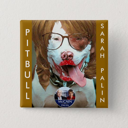 pitbull Palin, PITBULL, SARAHPALIN 15 Cm Square Badge