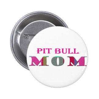 PitBullMom 6 Cm Round Badge
