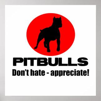 Pitbulls - Don't Hate, Appreciate Poster Print