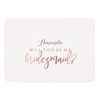PixDezines Faux Rose Gold Will You Be..Bridesmaid 13 Cm X 18 Cm Invitation Card