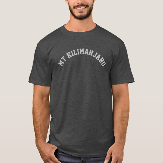 PixDezines mt. kilimanjaro/DIY text+font+colour T-Shirt