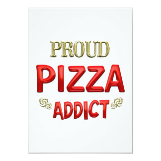 Pizza Addict 13 Cm X 18 Cm Invitation Card