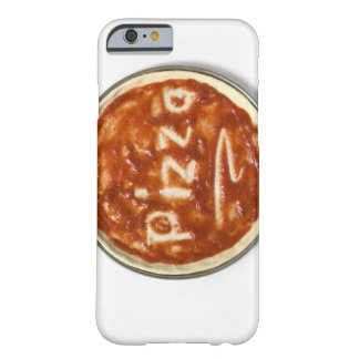 Pizza base with tomato sauce and the word barely there iPhone 6 case