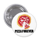 PIZZA FOREVER BUTTON