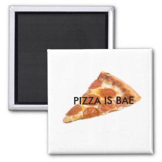 PIZZA IS BAE Fridge Magnet