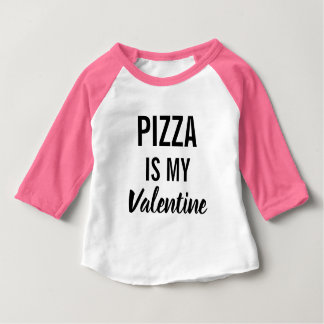 Pizza is My Valentine Baby T-Shirt