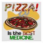 Pizza is the Best Medicine Print